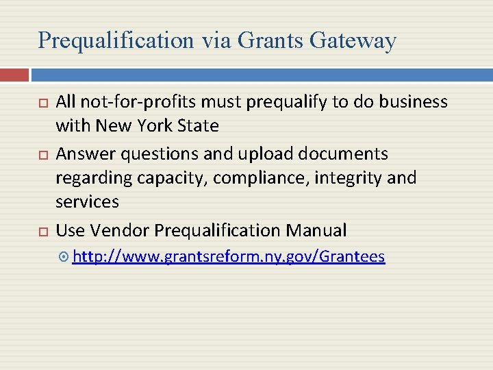Prequalification via Grants Gateway All not-for-profits must prequalify to do business with New York