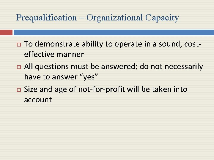 Prequalification – Organizational Capacity To demonstrate ability to operate in a sound, costeffective manner