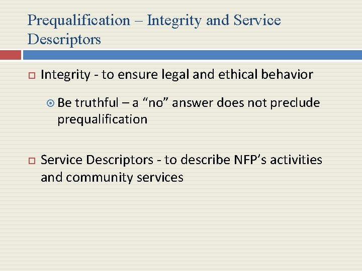 Prequalification – Integrity and Service Descriptors Integrity - to ensure legal and ethical behavior
