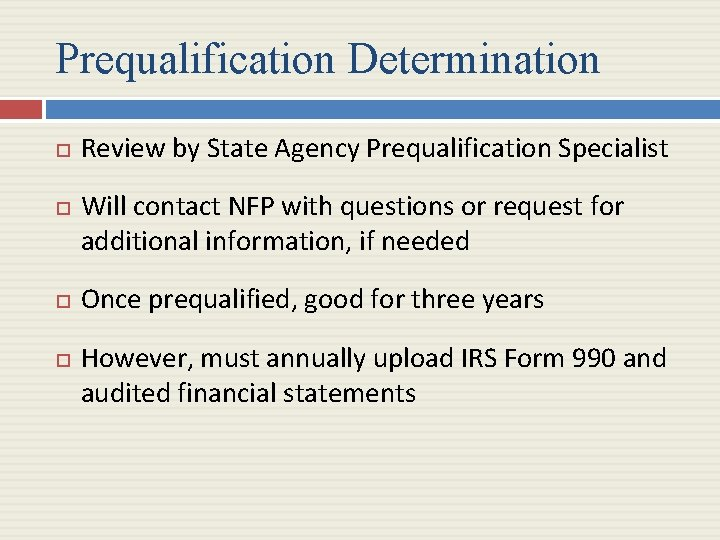 Prequalification Determination Review by State Agency Prequalification Specialist Will contact NFP with questions or