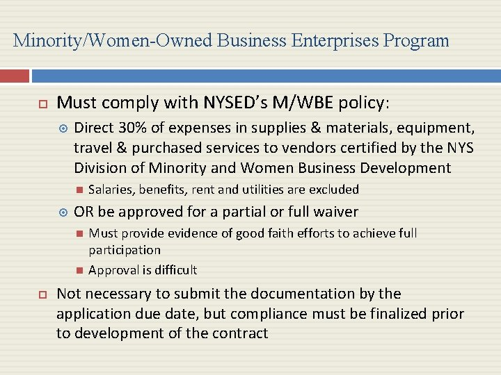 Minority/Women-Owned Business Enterprises Program Must comply with NYSED's M/WBE policy: Direct 30% of expenses