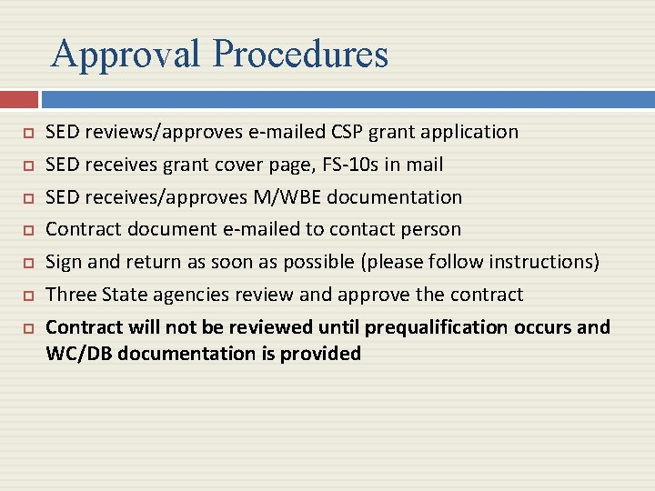 Approval Procedures SED reviews/approves e-mailed CSP grant application SED receives grant cover page, FS-10