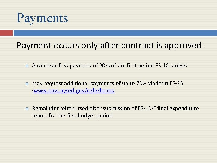 Payments Payment occurs only after contract is approved: Automatic first payment of 20% of