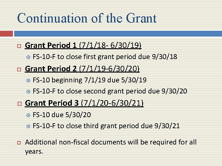 Continuation of the Grant Period 1 (7/1/18 - 6/30/19) FS-10 -F to close first