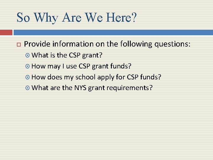 So Why Are We Here? Provide information on the following questions: What is the