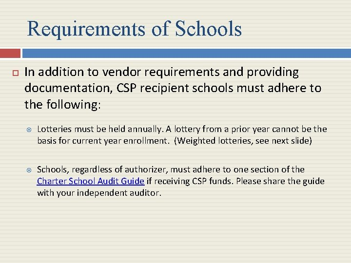 Requirements of Schools In addition to vendor requirements and providing documentation, CSP recipient schools