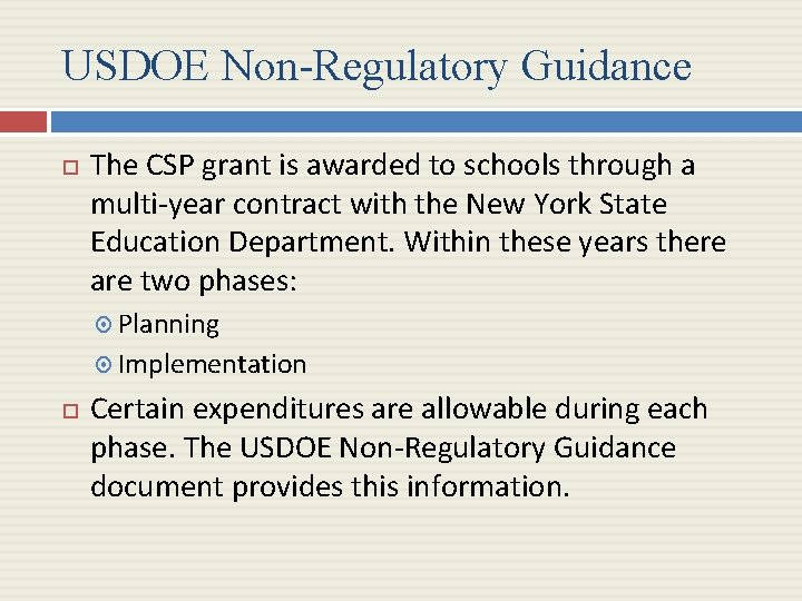 USDOE Non-Regulatory Guidance The CSP grant is awarded to schools through a multi-year contract