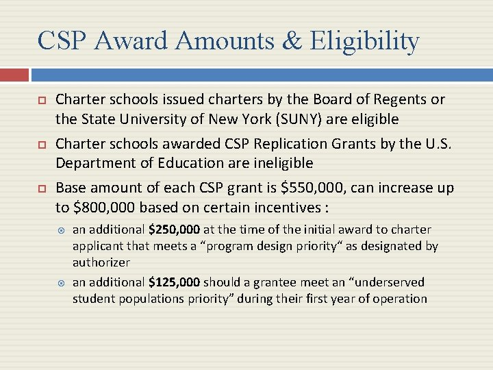 CSP Award Amounts & Eligibility Charter schools issued charters by the Board of Regents