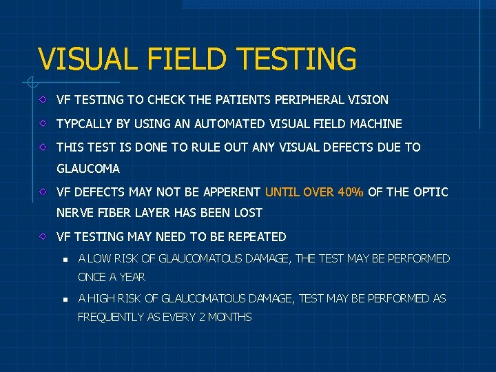 VISUAL FIELD TESTING VF TESTING TO CHECK THE PATIENTS PERIPHERAL VISION TYPCALLY BY USING
