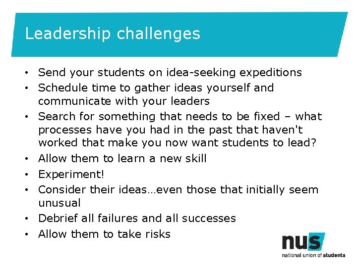 Leadership challenges • Send your students on idea-seeking expeditions • Schedule time to gather