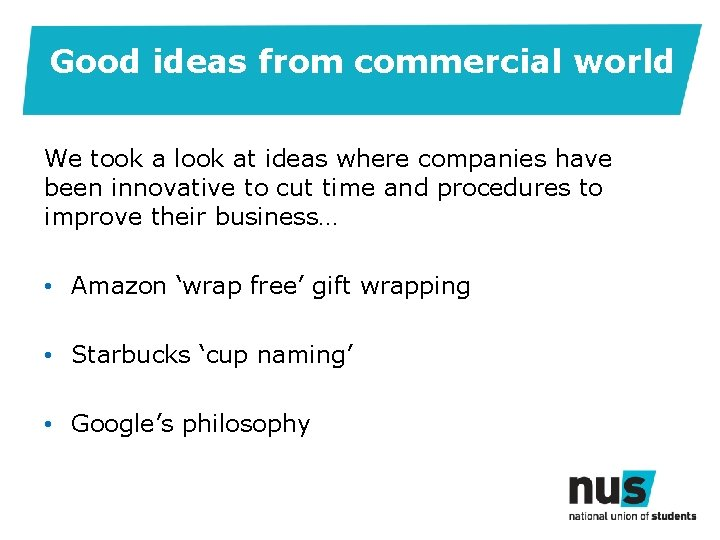 Good ideas from commercial world We took a look at ideas where companies have