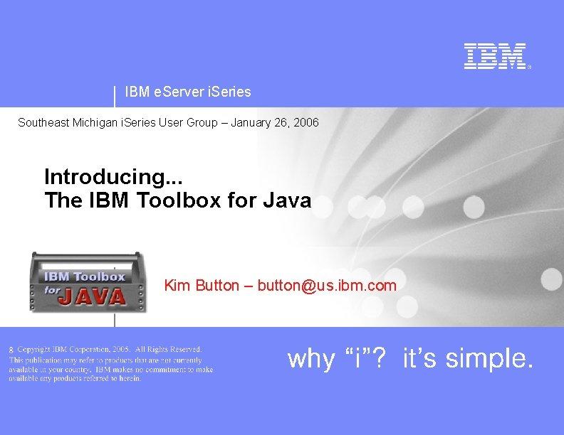 IBM e. Server i. Series Southeast Michigan i. Series User Group – January 26,