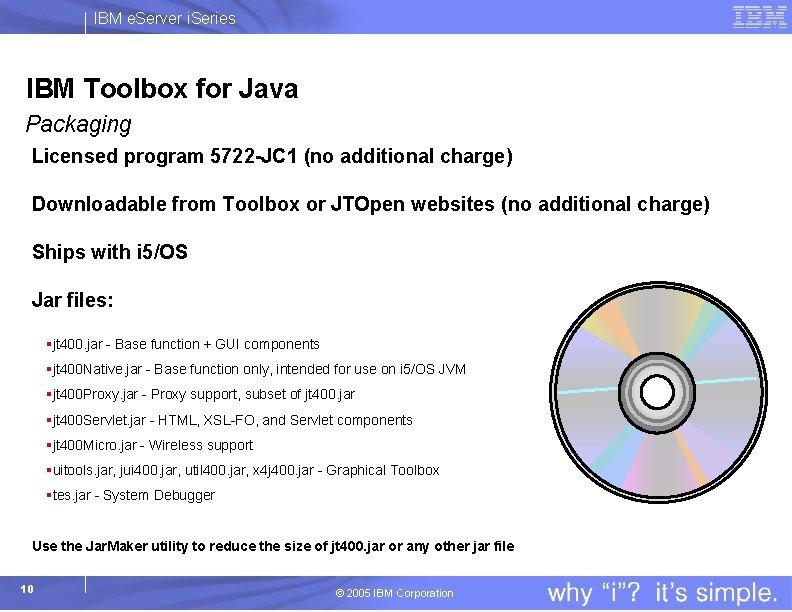 IBM e. Server i. Series IBM Toolbox for Java Packaging Licensed program 5722 -JC