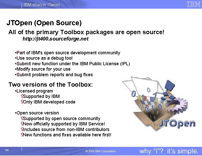 IBM e. Server i. Series JTOpen (Open Source) All of the primary Toolbox packages