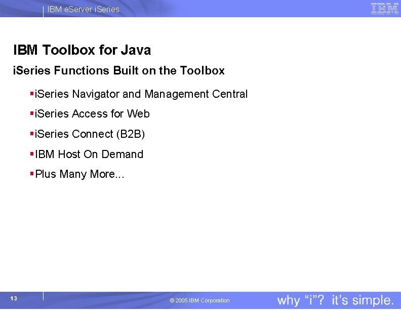 IBM e. Server i. Series IBM Toolbox for Java i. Series Functions Built on
