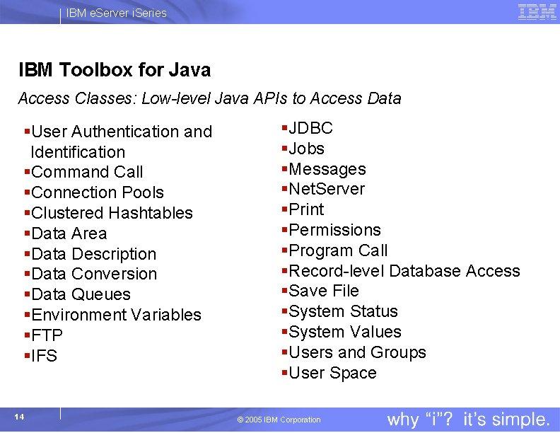 IBM e. Server i. Series IBM Toolbox for Java Access Classes: Low-level Java APIs