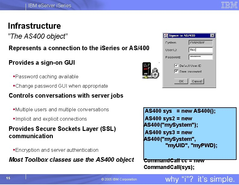 """IBM e. Server i. Series Infrastructure """"The AS 400 object"""" Represents a connection to"""