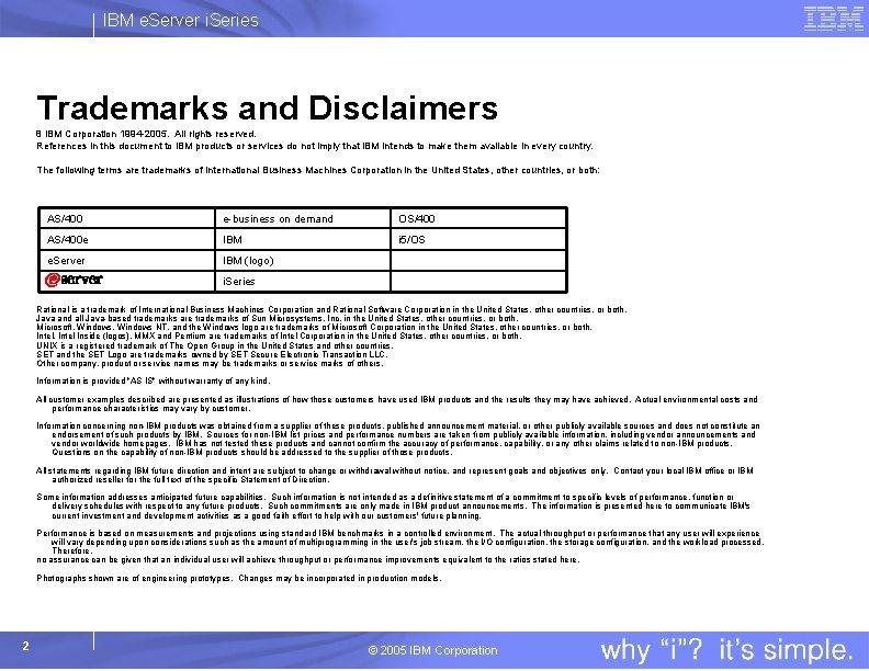 IBM e. Server i. Series Trademarks and Disclaimers 8 IBM Corporation 1994 -2005. All