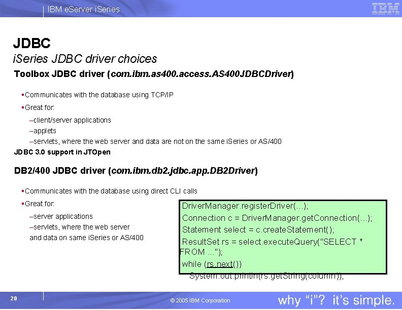 IBM e. Server i. Series JDBC driver choices Toolbox JDBC driver (com. ibm. as
