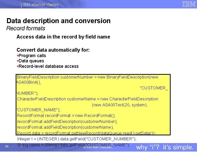 IBM e. Server i. Series Data description and conversion Record formats Access data in