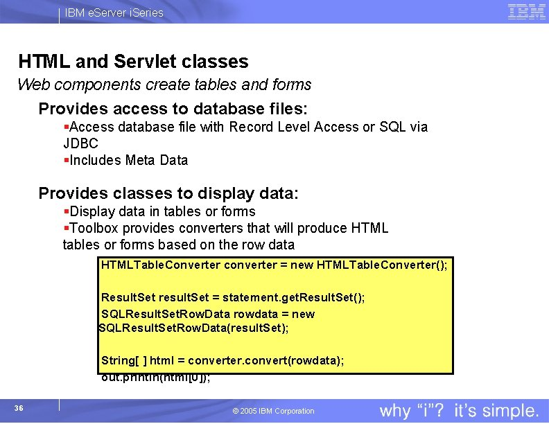 IBM e. Server i. Series HTML and Servlet classes Web components create tables and