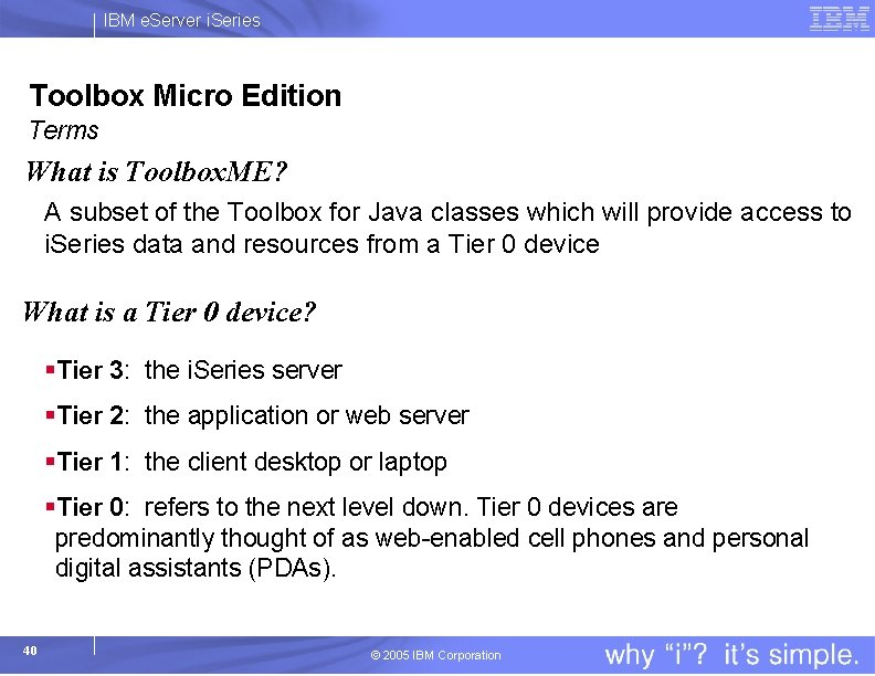 IBM e. Server i. Series Toolbox Micro Edition Terms What is Toolbox. ME? A