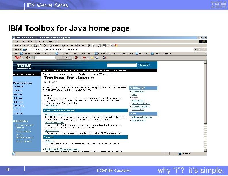 IBM e. Server i. Series IBM Toolbox for Java home page 48 © 2005