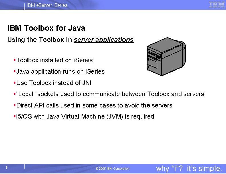 IBM e. Server i. Series IBM Toolbox for Java Using the Toolbox in server