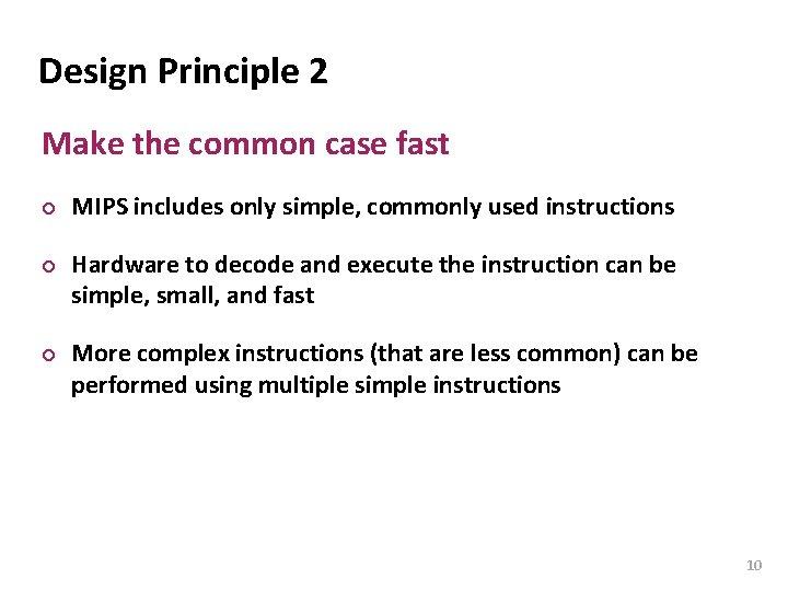 Carnegie Mellon Design Principle 2 Make the common case fast ¢ ¢ ¢ MIPS