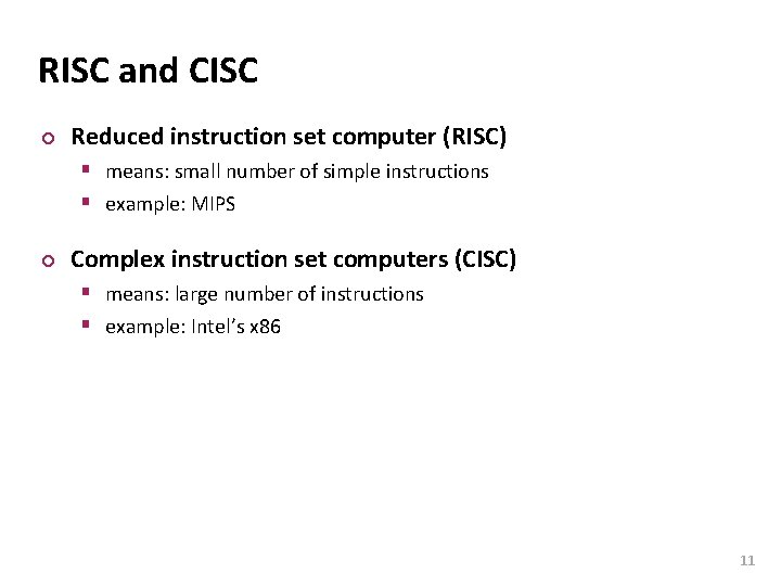 Carnegie Mellon RISC and CISC ¢ Reduced instruction set computer (RISC) § means: small