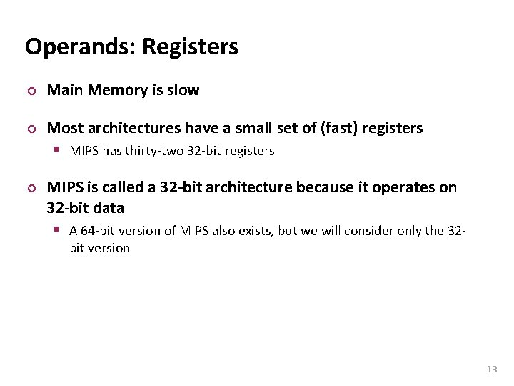 Carnegie Mellon Operands: Registers ¢ Main Memory is slow ¢ Most architectures have a