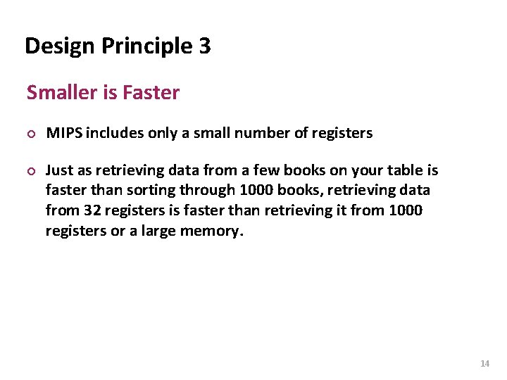 Carnegie Mellon Design Principle 3 Smaller is Faster ¢ ¢ MIPS includes only a