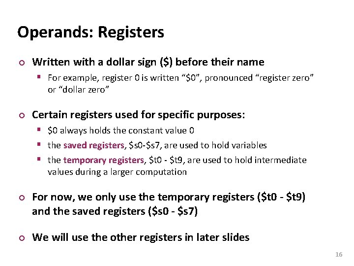 Carnegie Mellon Operands: Registers ¢ Written with a dollar sign ($) before their name