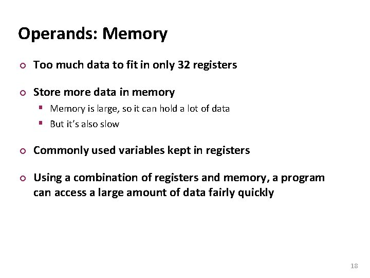 Carnegie Mellon Operands: Memory ¢ Too much data to fit in only 32 registers