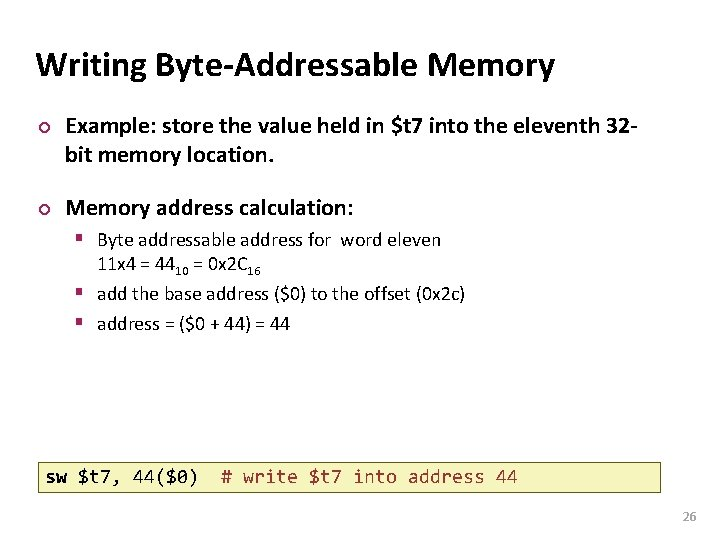 Carnegie Mellon Writing Byte-Addressable Memory ¢ ¢ Example: store the value held in $t