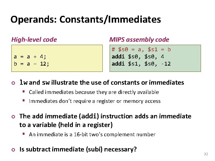 Carnegie Mellon Operands: Constants/Immediates High-level code a = a + 4; b = a