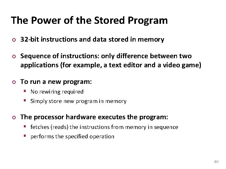 Carnegie Mellon The Power of the Stored Program ¢ ¢ ¢ 32 -bit instructions