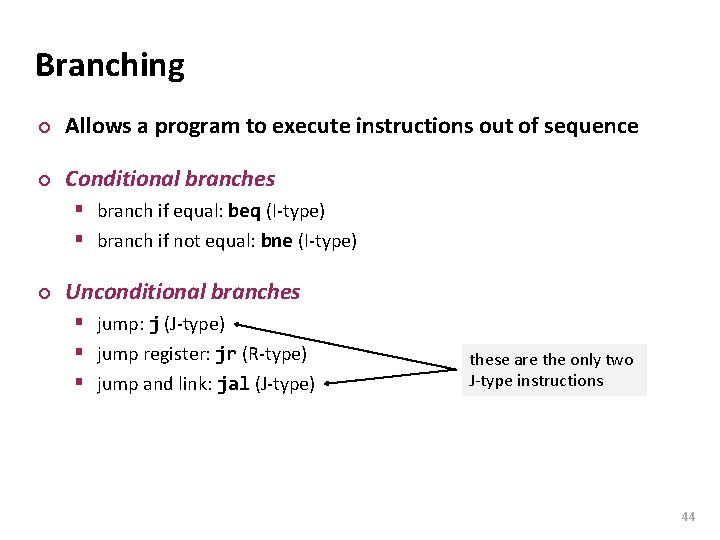 Carnegie Mellon Branching ¢ Allows a program to execute instructions out of sequence ¢