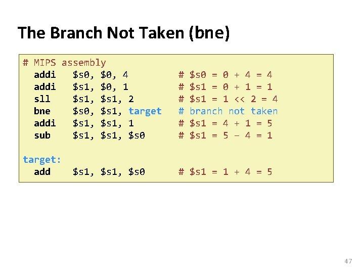 Carnegie Mellon The Branch Not Taken (bne) # MIPS assembly addi $s 0, $0,
