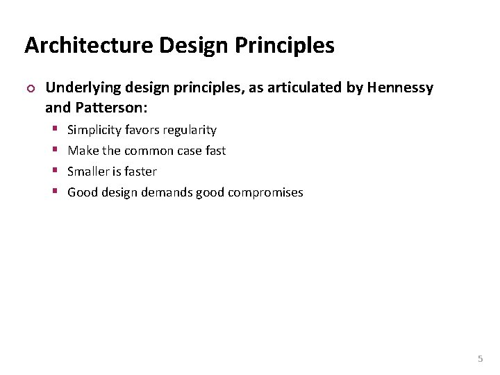 Carnegie Mellon Architecture Design Principles ¢ Underlying design principles, as articulated by Hennessy and