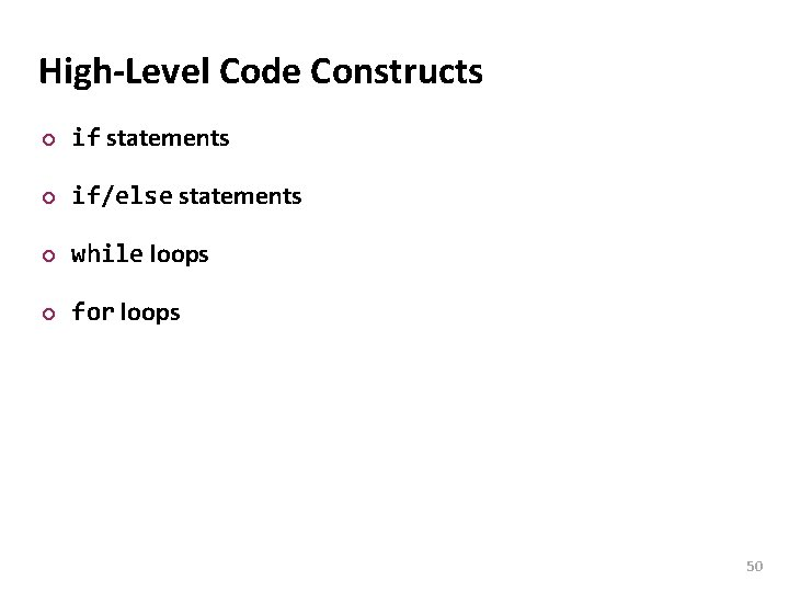 Carnegie Mellon High-Level Code Constructs ¢ if statements ¢ if/else statements ¢ while loops