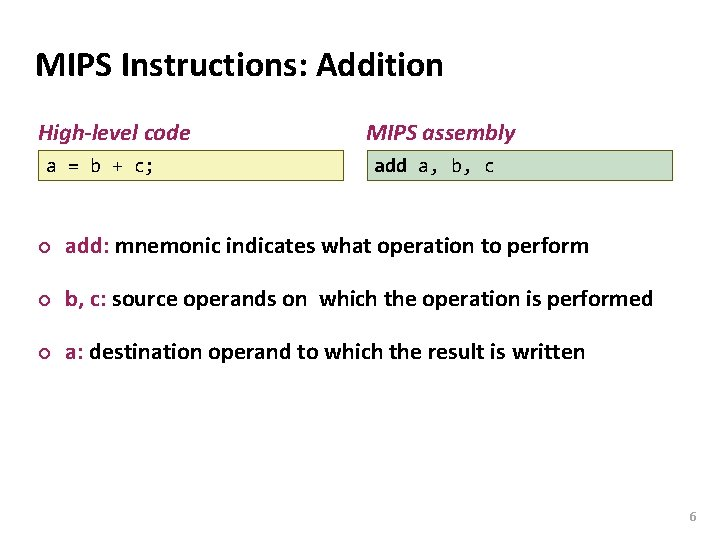 Carnegie Mellon MIPS Instructions: Addition High-level code a = b + c; MIPS assembly