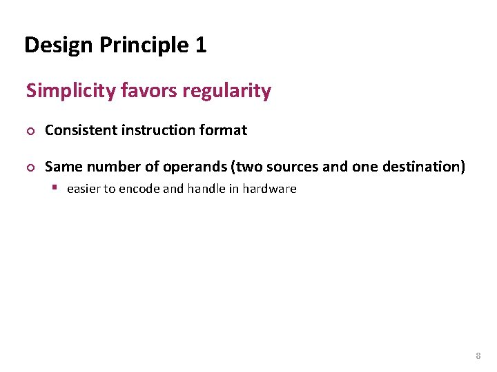 Carnegie Mellon Design Principle 1 Simplicity favors regularity ¢ Consistent instruction format ¢ Same