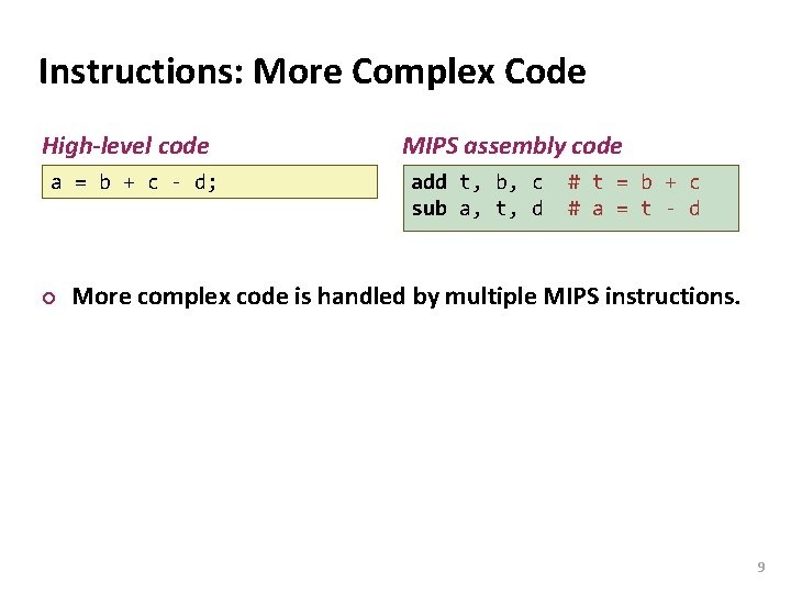 Carnegie Mellon Instructions: More Complex Code High-level code a = b + c -