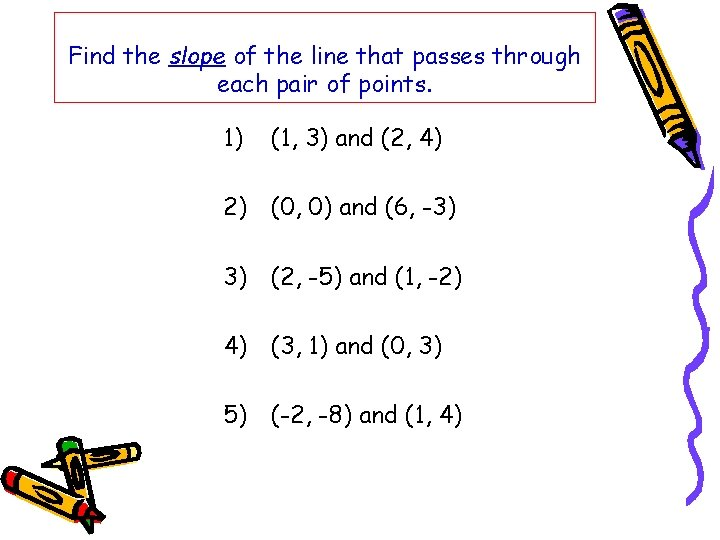 Find the slope of the line that passes through each pair of points. 1)