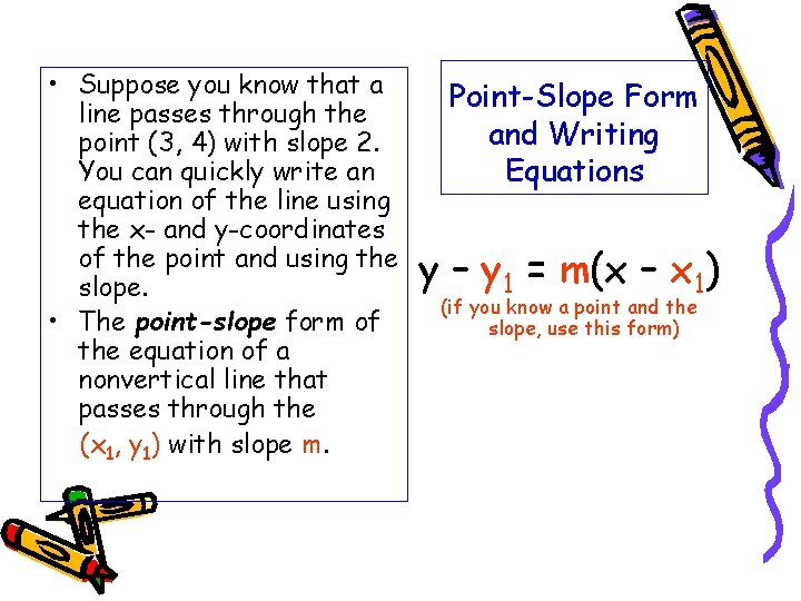 • Suppose you know that a line passes through the point (3, 4)
