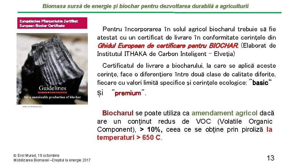 Biomasa sursă de energie şi biochar pentru dezvoltarea durabilă a agriculturii Europäisches Pflanzenkohle Zertifikat
