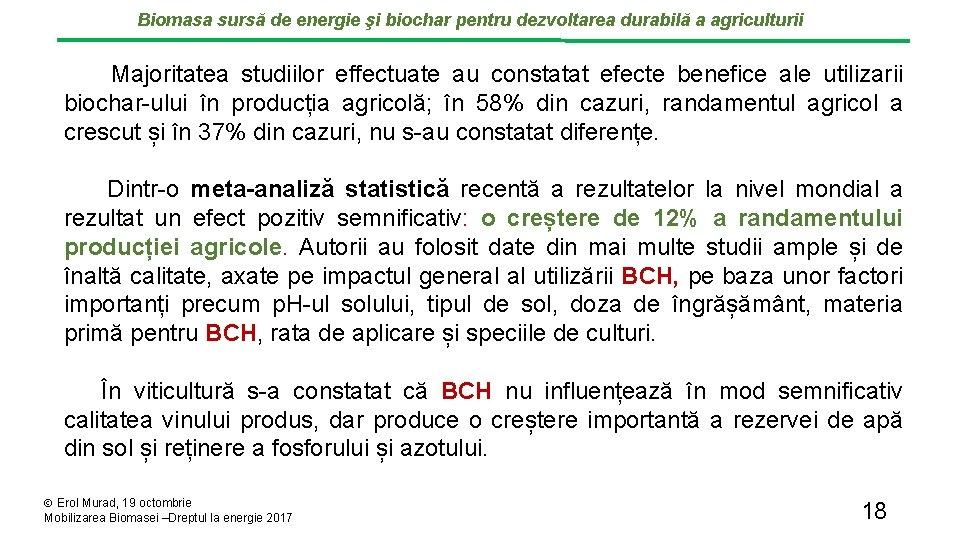 Biomasa sursă de energie şi biochar pentru dezvoltarea durabilă a agriculturii Majoritatea studiilor effectuate