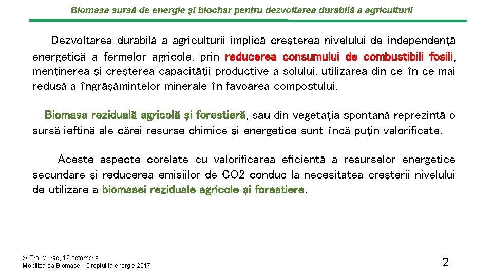 Biomasa sursă de energie şi biochar pentru dezvoltarea durabilă a agriculturii Dezvoltarea durabilă a