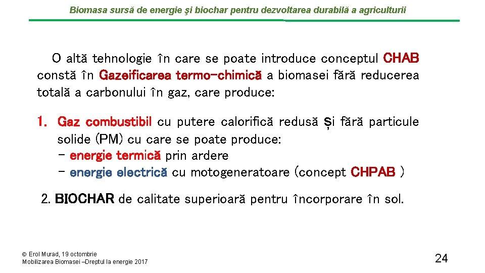 Biomasa sursă de energie şi biochar pentru dezvoltarea durabilă a agriculturii O altă tehnologie